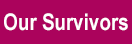 Our Survivors Button